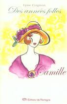 Couverture du livre « Annees Folles (Des) Tome 1 Camille » de Lyne Gagnon aux éditions De Mortagne