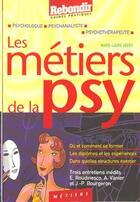 Couverture du livre « Metiers De La Psy » de M-L Uberti aux éditions Rebondir