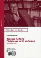 Couverture du livre « Jacques Ardoino ; pédagogue au fil du temps » de Christian Verrier aux éditions Teraedre