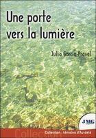 Couverture du livre « Une porte vers la lumière » de Julia Garcia-Prevel aux éditions Jmg