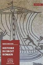 Couverture du livre « Histoire du droit romain » de Mario Bretone aux éditions Delga