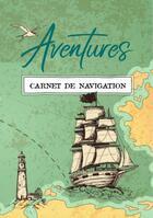Couverture du livre « Aventure, carnet de navigation » de Surrault Alain aux éditions Ella Editions