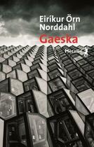 Couverture du livre « Gaeska ; la bonté » de Eirikur Orn Norddahl aux éditions Metailie
