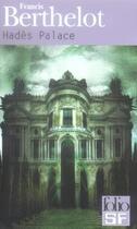Couverture du livre « Hadès palace » de Francis Berthelot aux éditions Gallimard