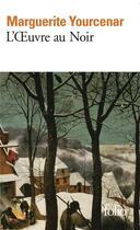 Couverture du livre « L'oeuvre au noir » de Marguerite Yourcenar aux éditions Gallimard