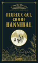 Couverture du livre « Heureux qui, comme Hannibal » de Dominique Lanni et Ada Natale aux éditions Arthaud