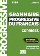 Couverture du livre « FLE ; grammaire progressive du français ; B1>B2 ; corrigés (3e édition) » de Collectif aux éditions Cle International