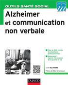 Couverture du livre « Alzheimer et communication non verbale » de Cecile Delamarre aux éditions Dunod