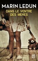 Couverture du livre « Dans le ventre des mères » de Marin Ledun aux éditions J'ai Lu