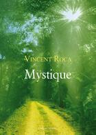 Couverture du livre « Mystique » de Vincent Roca aux éditions Amalthee