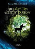 Couverture du livre « Au pays des enfants poneys » de Xavier Muller aux éditions Persee