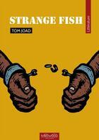 Couverture du livre « Strange fish » de Tom Joad aux éditions Neowood Editions