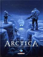Couverture du livre « Arctica T.10 ; le complot » de Bojan Kovacevic et Daniel Pecqueur et Pierre Schelle aux éditions Delcourt