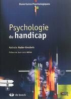 Couverture du livre « Psychologie du handicap » de Nathalie Nader-Grosbois aux éditions De Boeck Superieur