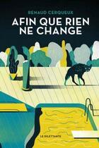 Couverture du livre « Afin que rien ne change » de Renaud Cerqueux aux éditions Le Dilettante