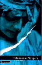 Couverture du livre « Silences et soupirs » de Claude Merle aux éditions Le Semaphore