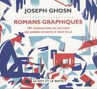 Couverture du livre « Romans graphiques ; 101 propositions de lectures des années soixantes à deux mille » de Ghosn/Joseph aux éditions Le Mot Et Le Reste