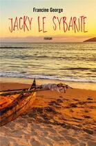Couverture du livre « Jacky le Sybarite » de Francine George aux éditions Librinova