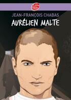 Couverture du livre « Aurélien Malte » de Jean-Francois Chabas aux éditions Hachette Jeunesse