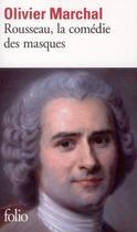 Couverture du livre « Rousseau, la comédie des masques » de Olivier Marchal aux éditions Gallimard
