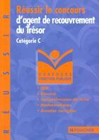 Couverture du livre « Reussir Le Concours D'Agent De Recouvrement Du Tresor » de Marcel Le Goff aux éditions Foucher