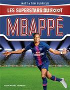 Couverture du livre « Mbappé ; les superstars du foot » de Tom Oldfield aux éditions Albin Michel Jeunesse