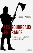 Couverture du livre « Les bourreaux en France » de Frederic Armand aux éditions Perrin