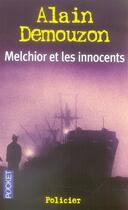 Couverture du livre « Melchior et les innocents » de Alain Demouzon aux éditions Pocket