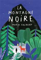 Couverture du livre « La montagne noire » de Maria Jalibert aux éditions Didier Jeunesse
