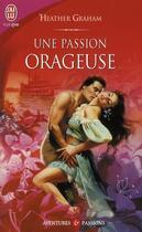 Couverture du livre « Une passion orageuse » de Heather Graham aux éditions J'ai Lu