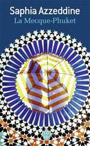 Couverture du livre « La Mecque-Phuket » de Saphia Azzeddine aux éditions J'ai Lu