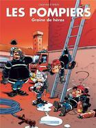 Couverture du livre « Les pompiers T.7 ; graine de héros » de Christophe Cazenove et Stedo aux éditions Bamboo