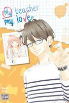 Couverture du livre « My teacher, my love T.5 » de Momoko Koda aux éditions Delcourt