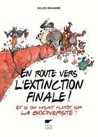 Couverture du livre « En route vers l'extinction finale ! et si on misait plutôt sur la biodiversité ? » de Gilles Macagno aux éditions Delachaux & Niestle