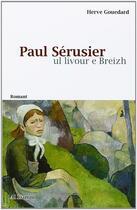Couverture du livre « Paul serusier - ul livour e breizh » de Gouedard Herve aux éditions Al Liamm