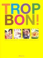 Couverture du livre « Trop Bon! » de Eric Leautey aux éditions La Martiniere