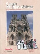 Couverture du livre « Carnet du jeune visiteur - la cathedrale de reims » de Andrade et Tuot aux éditions Crdp Reims
