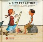 Couverture du livre « A gift for Sophie » de Gilles Vigneault et Stephane Jorisch aux éditions La Montagne Secrete