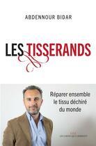 Couverture du livre « Les tisserands » de Abdennour Bidar aux éditions Les Liens Qui Liberent