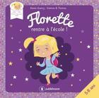 Couverture du livre « Florette rentre à l'école » de Solenne et Thomas et Alexia Quercy aux éditions Publishroom