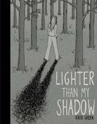 Couverture du livre « Lighter than my shadow » de Katie Green aux éditions Jonathan Cape