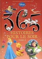 Couverture du livre « 365 histoires pour le soir t.2 » de Collectif aux éditions Disney Hachette