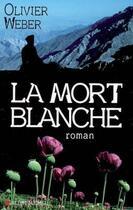 Couverture du livre « La mort blanche » de Weber-O aux éditions Albin Michel