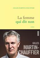 Couverture du livre « La femme qui dit non » de Gilles Martin-Chauffier aux éditions Grasset