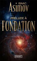 Couverture du livre « Prélude à fondation t.1 » de Isaac Asimov aux éditions Pocket