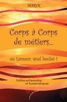 Couverture du livre « Corps à corps de métiers ; ou l'amour, quel boulot! » de Marik aux éditions Les Deux Encres