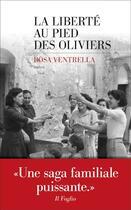 Couverture du livre « La liberté au pied des oliviers » de Rosa Ventrella aux éditions Les Escales
