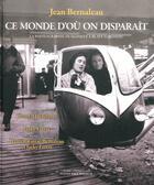 Couverture du livre « Ce monde d'où on disparaît ; la photographie humaniste à Blaye (Gironde) » de Jean Bernaleau aux éditions Pleine Page