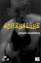 Couverture du livre « Adrénaline » de Joseph Incardona aux éditions Ska