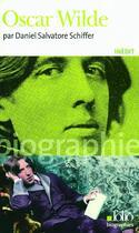 Couverture du livre « Oscar Wilde » de Daniel Salvatore Schiffer aux éditions Gallimard